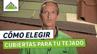 Cómo Elegir Cubiertas Para Tu Tejado (Leroy Merlin)
