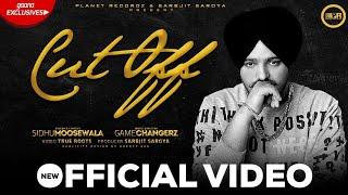 Cut Off - Sidhu Moose Wala | Game Changer | New Punjabi Song 2019