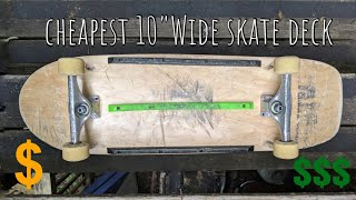 """Cheapest 10"""" wide Skateboard deck on the internet"""
