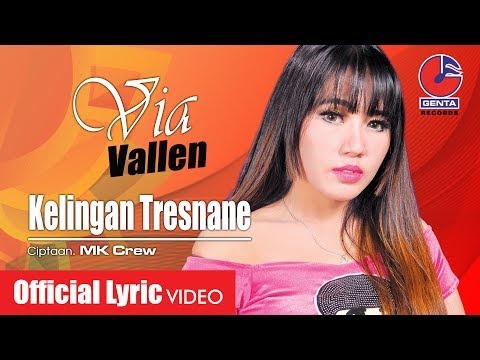 , title : 'VIA VALLEN (OM. MALIKA) - KELINGAN TRESNANE  - Official Lyric Video'