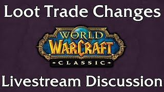 MORE CLASSIC WOW NEWS!!! NO LOOT TRADE IN 5-MANS!!!!!!!