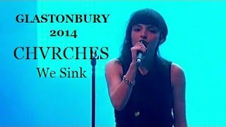 We Sink (Glastonbury 2014) CHVRCHES Live