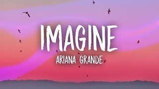 Ariana Grande   Imagine (Lyrics)