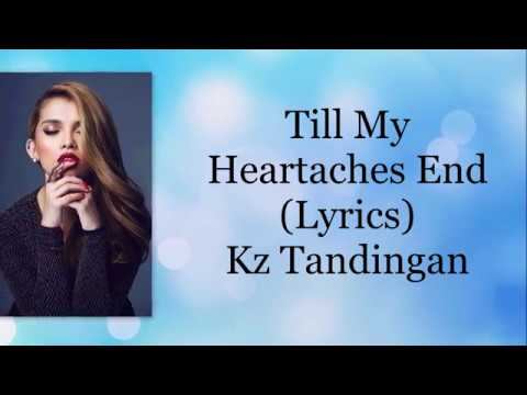 Till my heartaches end Lyrics Kz Tandingan - смотреть онлайн