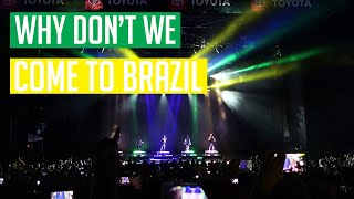 """Why Don't We """"Come To Brazil""""  