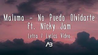 Maluma - No Puedo Olvidarte (Letra / Lyrics Video) ft. Nicky Jam