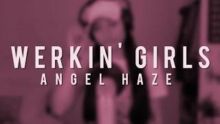 WERKIN GIRLS Angel Haze (Remix) || A! Persona || TUNEY TUESDAY 038