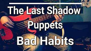 The Last Shadow Puppets   Bad Habits (Bass Cover) Tabs 🎸