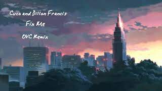 Cuco And Dillon Francis   Fix Me (OVC Remix)