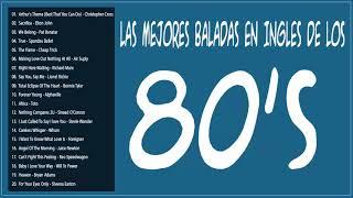 Las Mejores Baladas en Ingles de los 80 Mix ♪ღ♫ Romanticas Viejitas en Ingles 80's