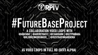 FUTURE BASE PROJECT VIDEO LOOPS