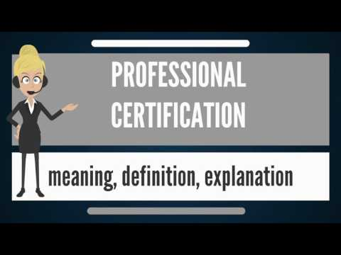What is PROFESSIONAL CERTIFICATION? What does ... - YouTube