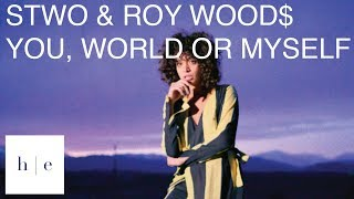 Stwo   You, World, Or Myself Ft. Roy Woods