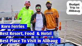 Alibaug Trip Budget breakdown || Mumbai To Alibaug By Roro Boat Ferries || Best hotel in Alibaug