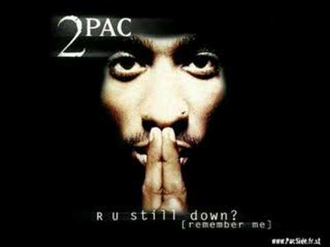 2PAC- R U Still Down? (Remember Me)