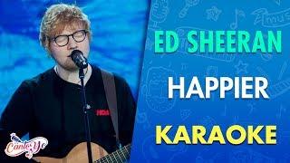 Ed Sheeran   Happier (Karaoke) | CantoYo