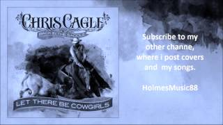Let There Be Cowgirls By Chris Cagle