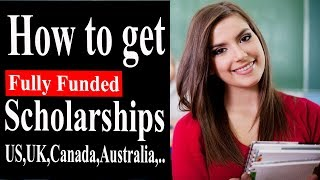 STUDY ABROAD SCHOLARSHIPS 2019 : How to get a Fully funded Scholarship