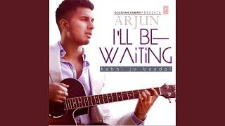 I'Ll Be Waiting (Kabhi Jo Baadal)