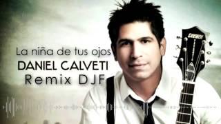 Daniel Calveti - La niña de tus ojos (Fux Remix) 2014