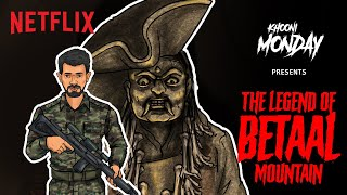 The Legend Of The Betaal Mountain | @Khooni Monday | Netflix India