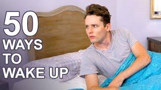 50 Ways to Wake Up