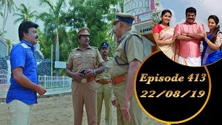 Kalyana Veedu | Tamil Serial | Episode 413 | 22/08/19 | Sun Tv | Thiru Tv