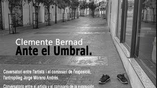 """ANTE EL UMBRAL"", Clemente Bernad (Fotògraf) i Jorge Moreno (Antropòleg)"