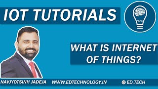 IOT TUTORIAL FOR BEGINNERS | INTERNET OF THINGS (IOT) | IOT TECHNOLOGY | EDTECHNOLOGY