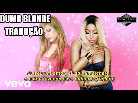 Avril Lavigne ft. Nicki Minaj - Dumb Blonde (Tradução/Legendado)