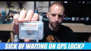 Stop Waiting On GPS Lock With Vifly GPS Mate - Setup & Overview