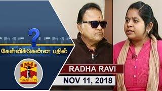 (11/11/2018) Kelvikkenna Bathil   Exclusive Interview with Actor Radha Ravi   Thanthi TV