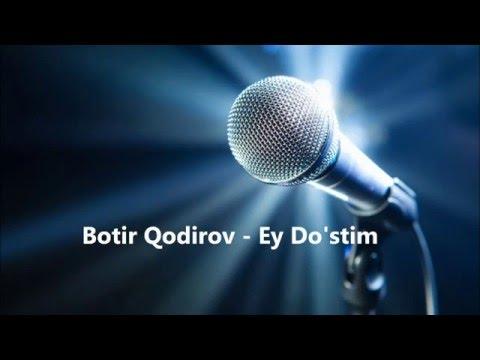 Botir Qodirov - Ey Do'stim minus