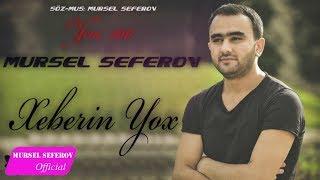 Mursel Seferov-Xeberin Yox / 2017 / Yeni