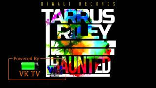 Tarrus Riley - Haunted (February 2018)