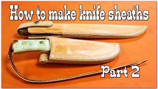 Leathercraft - How to make knife sheaths - Part 2 - Leather Working - Knife Holster Making - DIY