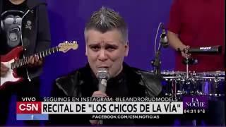 LOS CHICOS DE LA VIA en vivo en La Noche C5N
