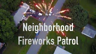 Neighborhood Fireworks Patrol 7/4/17