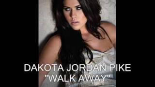 DAKOTA JORDAN PIKE - WALK AWAY