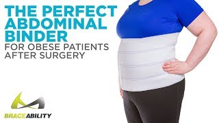 The Perfect Abdominal Binder for Obese Patients After Surgery