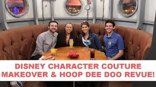 DISNEY CHARACTER COUTURE ADULT MAKEOVER & HOOP DEE DOO MUSICAL REVUE - JAYMES 21ST BIRTHDAY