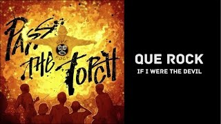 Que Rock - If I Were The Devil