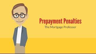 Prepayment Penalties: The Mortgage Professor #4