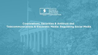 Click to play: Corporations, Securities & Antitrust and Telecommunications & Electronic Media: Regulating Social Media