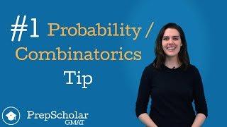 #1 GMAT Combinatorics and Probability Tip