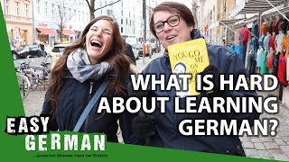 What Germans think is hard about learning German   Easy German 287