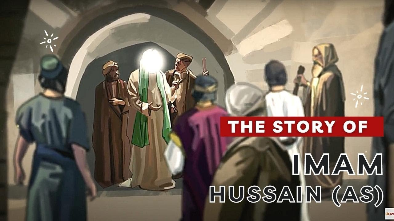 The Story of Imam Hussain (AS)