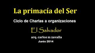 preview picture of video 'La primacía del Ser / arq. Zavalla.'