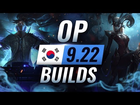13 NEW Korean Builds You MUST TRY in Patch 9.22 - League of Legends Season 9