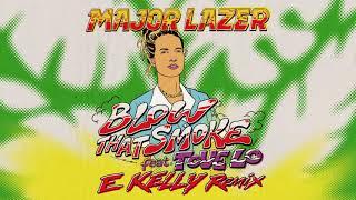 Major Lazer   Blow That Smoke (Feat. Tove Lo) (E Kelly Remix) (Official Audio)